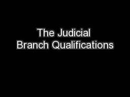 The Judicial Branch Qualifications