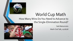 World Cup Math	 How Many Wins Do You Need to Advance to the Single-Elimination Round?
