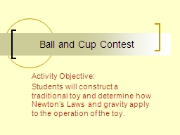 Ball and Cup Contest Activity Objective:
