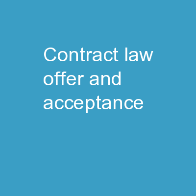 Contract Law:  Offer and Acceptance