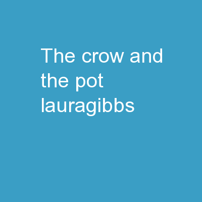The Crow and the Pot lauragibbs