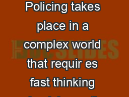 APREP Policing takes place in a complex world that requir es fast thinking and quick reactions