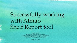 Successfully working with Alma's