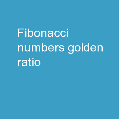 Fibonacci numbers Golden Ratio,