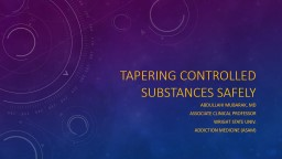 Tapering Controlled Substances Safely