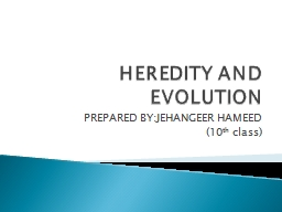 HEREDITY AND EVOLUTION PREPARED BY:JEHANGEER HAMEED