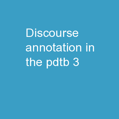 Discourse Annotation in the PDTB-3:
