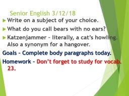 Senior English 3/12/18 Write on a subject of your choice.