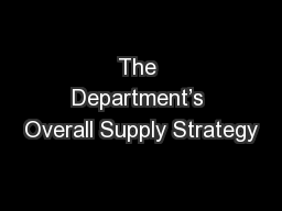 The Department's Overall Supply Strategy