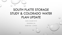 SOUTH PLATTE STORAGE STUDY & COLORADO WATER PLAN UPDATE