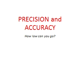 PRECISION and ACCURACY How low can you go? PowerPoint PPT Presentation