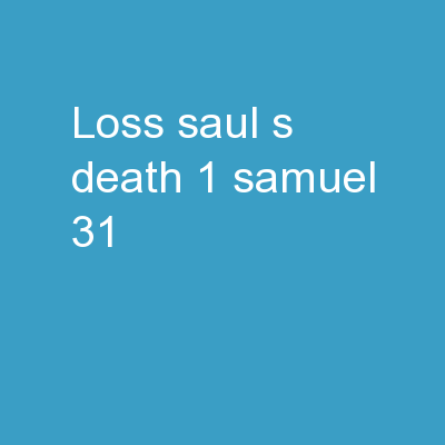 LOSS: Saul's Death 1 Samuel 31