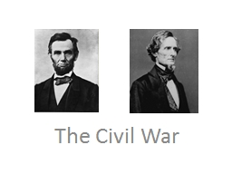 The Civil War NORTH SOUTH PowerPoint PPT Presentation