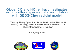 Global CO and NO x  emission estimates using multiple species data assimilation with GEOS- PowerPoint PPT Presentation