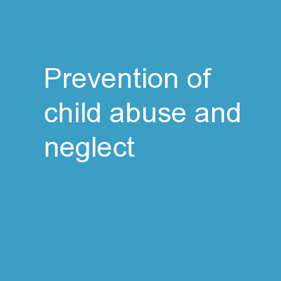 Prevention of Child Abuse and Neglect