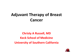 Adjuvant Therapy of Breast Cancer