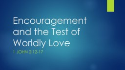 Encouragement and the Test of Worldly Love