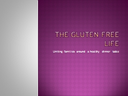 The Gluten Free Life Uniting families around a healthy dinner table