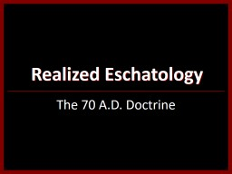 Realized Eschatology The 70 A.D. Doctrine