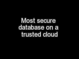 Most secure database on a trusted cloud