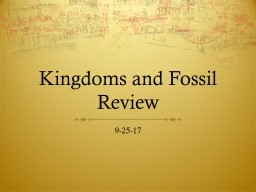 Kingdoms and Fossil Review