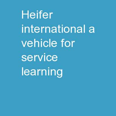Heifer International: A Vehicle for service learning