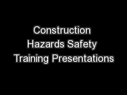 Construction Hazards Safety Training Presentations
