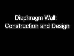 Diaphragm Wall: Construction and Design PowerPoint Presentation, PPT - DocSlides
