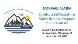 BACKHAUL ALASKA Building a Self-Sustaining