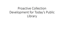 Proactive Collection Development for Today's Public Library