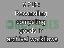 MPLP: Reconciling competing goods in archival workflows