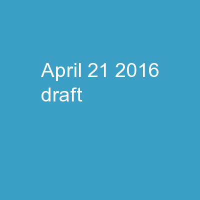 April 21,   2016 DRAFT  –