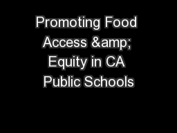 Promoting Food Access & Equity in CA Public Schools