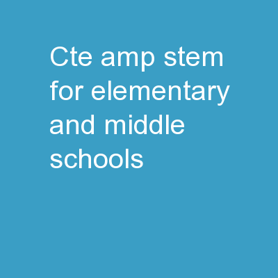 CTE & STEM for Elementary and Middle Schools