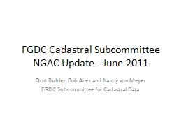 FGDC Cadastral Subcommittee NGAC Update - June 2011