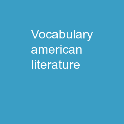 Vocabulary American Literature PowerPoint PPT Presentation
