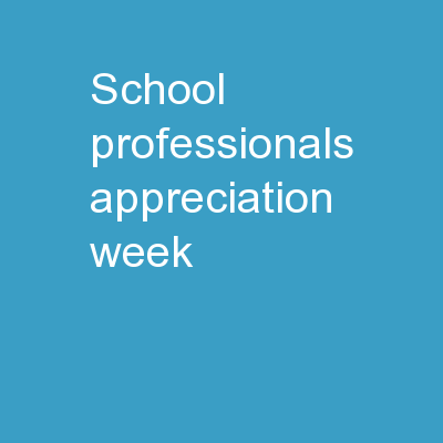 SCHOOL PROFESSIONALS APPRECIATION WEEK
