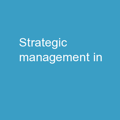 STRATEGIC MANAGEMENT IN