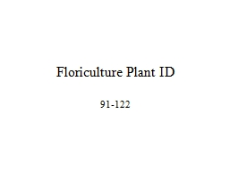 Floriculture Plant ID 91-122 PowerPoint PPT Presentation