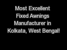 Most Excellent Fixed Awnings Manufacturer in Kolkata, West Bengal! PowerPoint PPT Presentation