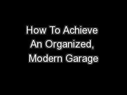 How To Achieve An Organized, Modern Garage