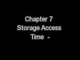 Chapter 7 Storage Access Time  -