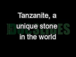 Tanzanite, a unique stone in the world
