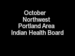 October   Northwest Portland Area Indian Health Board