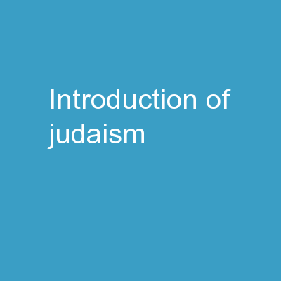 ,  INTRODUCTION OF JUDAISM PowerPoint PPT Presentation
