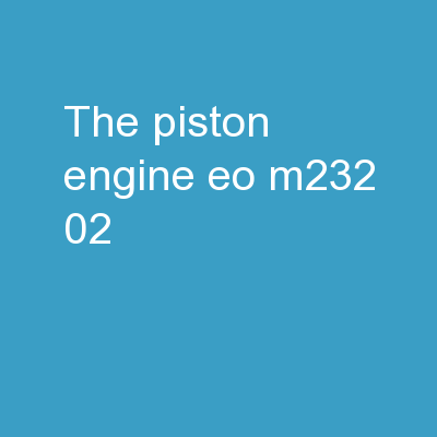 The Piston Engine EO M232.02 PowerPoint PPT Presentation