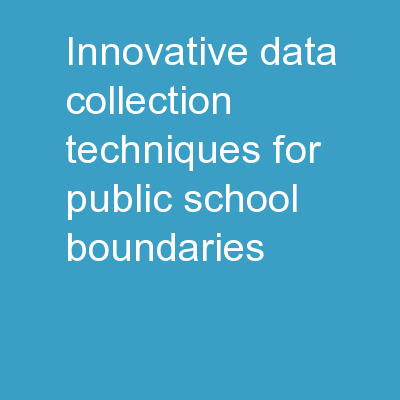 Innovative Data Collection Techniques for Public School Boundaries