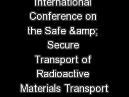 International Conference on the Safe & Secure Transport of Radioactive Materials Transport