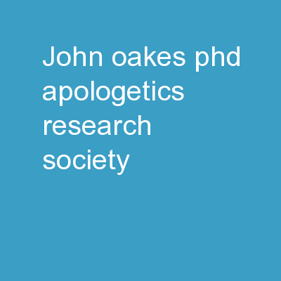 John Oakes, PhD Apologetics Research Society