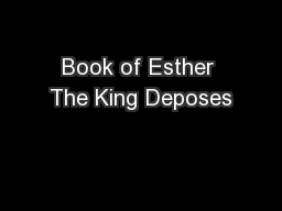Book of Esther The King Deposes